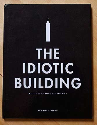 Candy Chang - The Idiotic Building Book