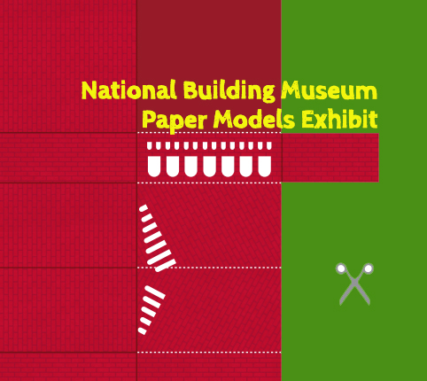 Paper Models at the National Building Museum