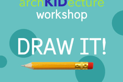 archkidecture workship DRAW IT!
