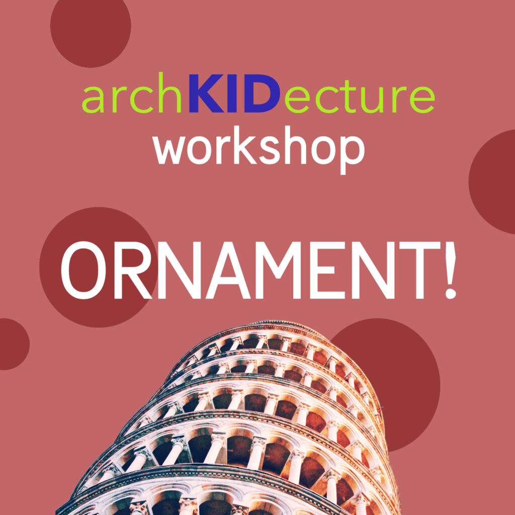 archkidecture workshop for kids about ornnament