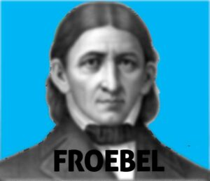 Froebel inventor of Kindergarten