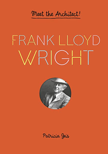 Meet the Architect book on Frank Lloyd Wright, available through archKIDecture